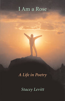 I Am A Rose: A Life in Poetry (Paperback)