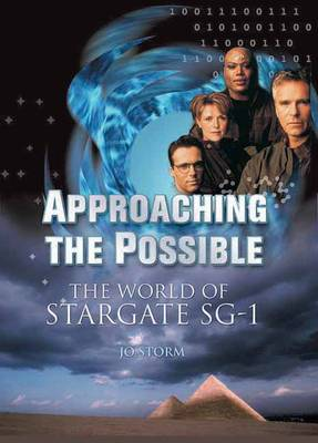 Approaching The Possible: The World of Stargate SG-1 (Paperback)