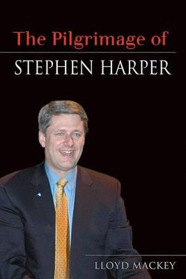 The Pilgrimage of Stephen Harper (Hardback)