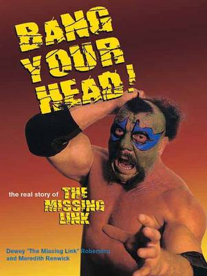 Bang Your Head!: The Real Story of the Missing Link (Paperback)