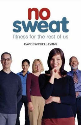 No Sweat: Fitness for the Rest of Us (Paperback)