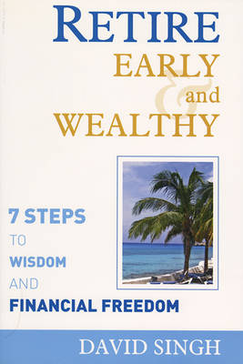 Retire Early and Wealthy: Seven Steps to Wisdom and Financial Freedom (Paperback)