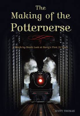 The Making Of The Potterverse: A Month-By-Month Look at Harry's First 10 Years (Paperback)