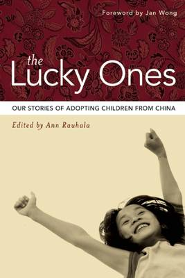 The Lucky Ones: Stories from Families Adopting From China (Paperback)