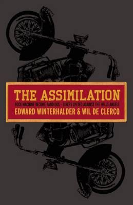 The Assimilation: Rock Machine to Bandidos (Hardback)