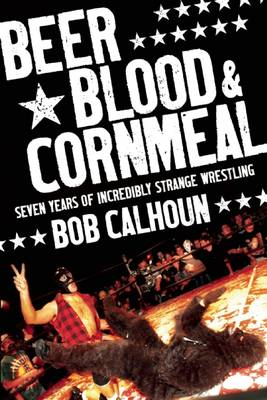 Beer, Blood And Cornmeal (Paperback)