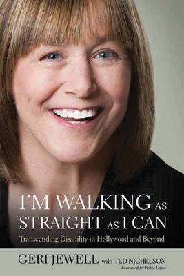 I'm Walking As Straight As I Can: Transcending Disability in Hollywood and Beyond (Paperback)
