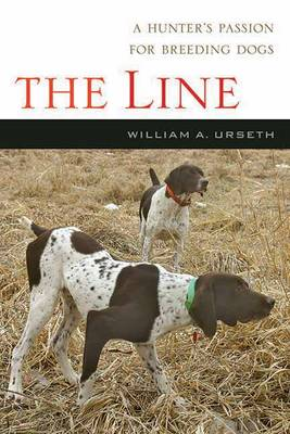 The Line: A Hunter's Passion for Breeding Dogs (Paperback)