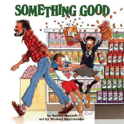 Something Good - Munsch for Kids (Paperback)