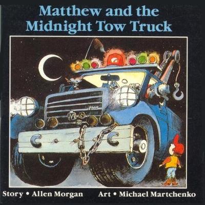Matthew and the Midnight Tow Truck - Annikin (Paperback)