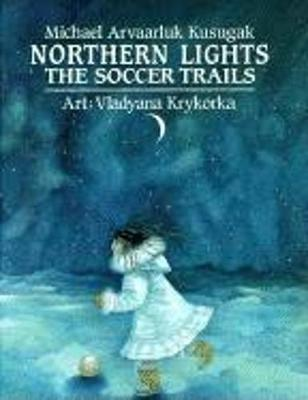Northern Lights: the Soccer Trails (Hardback)
