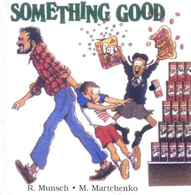 Something Good - Munsch for Kids (Paperback)