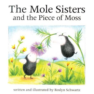 The Mole Sisters and Piece of Moss (Paperback)
