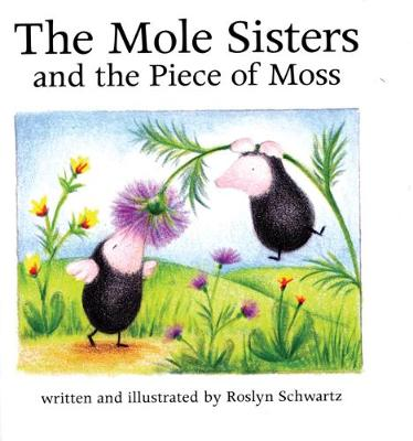 The Mole Sisters and Piece of Moss (Hardback)