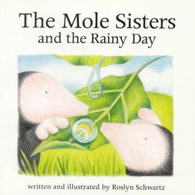 The Mole Sisters and Rainy Day (Hardback)