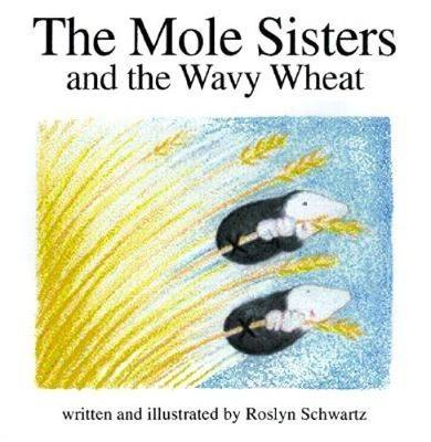 The Mole Sisters and Wavy Wheat (Hardback)