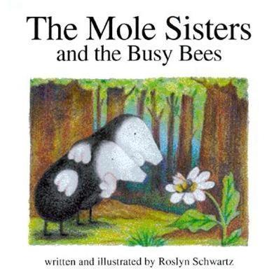 The Mole Sisters and Busy Bees (Hardback)
