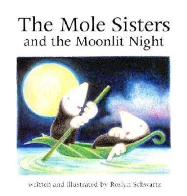 The Mole Sisters and Moonlit Night (Hardback)