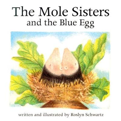 The Mole Sisters and Blue Egg (Paperback)