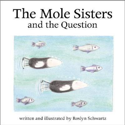 The Mole Sisters and Question (Paperback)