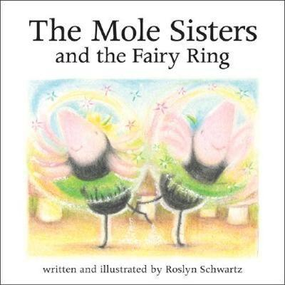 The Mole Sisters and Fairy Ring (Paperback)