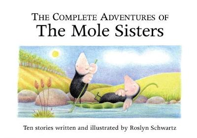 The Complete Adventures of the Mole Sisters (Hardback)
