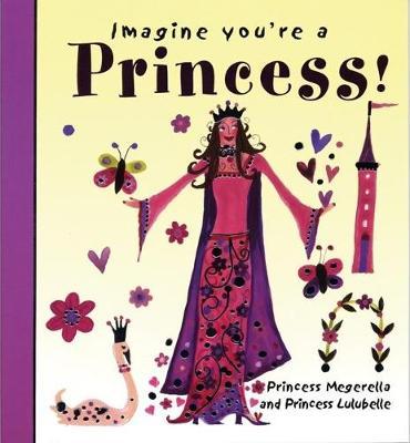 Imagine You're a Princess (Paperback)