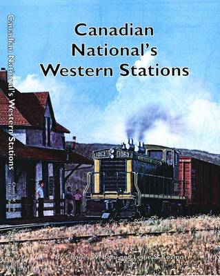 Canadian National's Western Stations (Paperback)