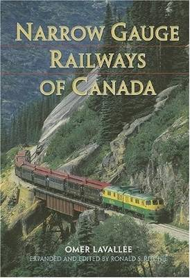 Narrow Gauge Railways of Canada (Paperback)