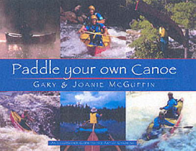 Paddle Your Own Canoe (Paperback)