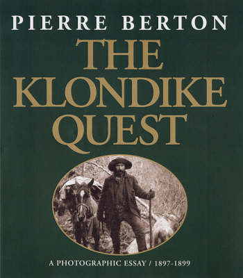 The Klondike Quest: A Photographic Essay 1897-1899 (Paperback)