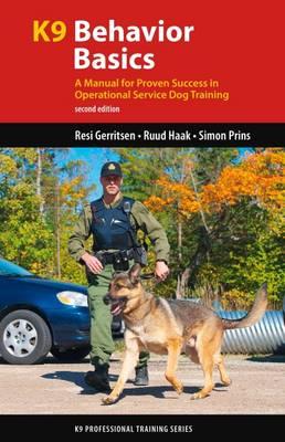 K9 Behavior Basics: A Manual for Proven Success in Operational Service Dog Training (Hardback)