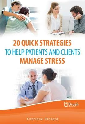 20 Quick Strategies to Help Patients and Clients Manage Stress (Paperback)
