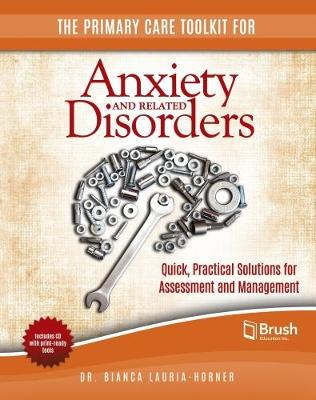 The Primary Care Toolkit for Anxiety and Related Disorders: Quick, Practical Solutions for Assessment and Management (Paperback)