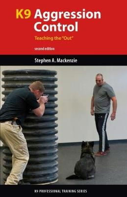 """K9 Agression Control: Teaching the """"Out"""" - K9 Professional Training Series (Paperback)"""