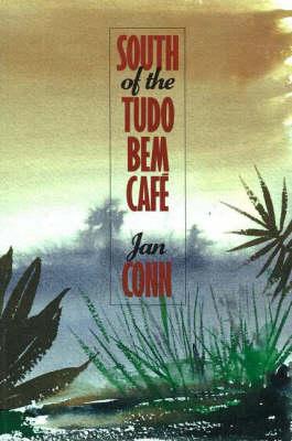 South of the Tudo Bern Cafe (Paperback)