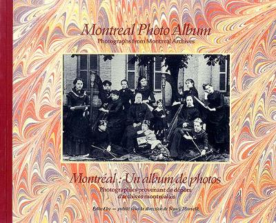 Montreal Photo Album: Photographs from Montreal Archives (Paperback)