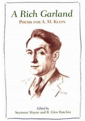 A Rich Garland: Poems for A. M. Klein (Paperback)