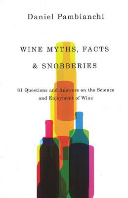 Wine Myths, Facts and Snobberies (Paperback)