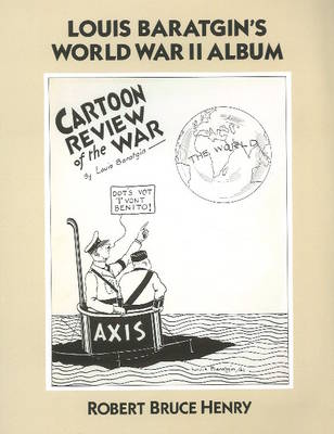 Cartoon Review of the War: Louis Baratgin's World War II Album (Paperback)