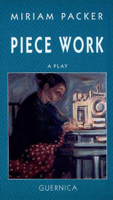 Piece Work: A Play (Paperback)