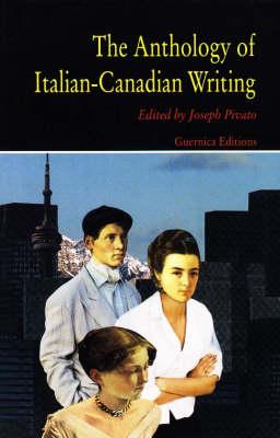 The Anthology of Italian-Canadian Writing - Prose No. 52 (Paperback)