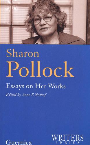 Sharon Pollock: Essays on Her Works (Paperback)