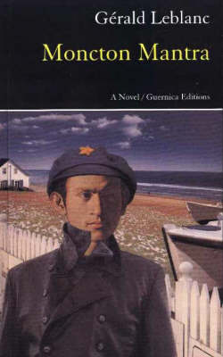 Moncton Mantra: A Novel - Prose Series 59 (Paperback)