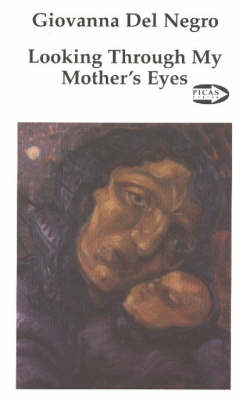 Looking through My Mothers Eye: Life Stories of Nine Italian Immigrant Women - Picas No. 38 (Paperback)