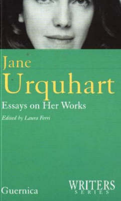 Jane Urquhart: Essays on Her Works - Writers No. 13 (Paperback)