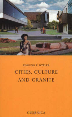 Cities, Culture and Granite (Paperback)