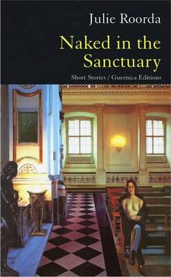 Naked in the Sanctuary: Short Stories (Paperback)
