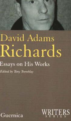 David Adams Richards: Essays on His Works - Writers No. 16 (Paperback)