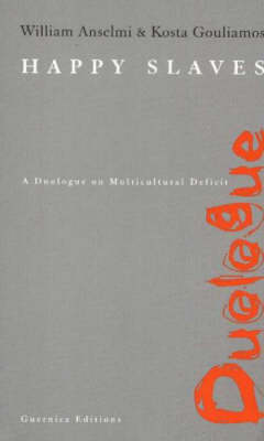 Happy Slaves: A Duologue on Multicultural Deficit (Paperback)